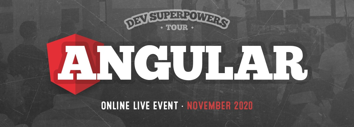 The Angular Superpowers Tour - March 2019