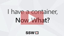 SSW TV - I have a container… now what? - Thiago Passos