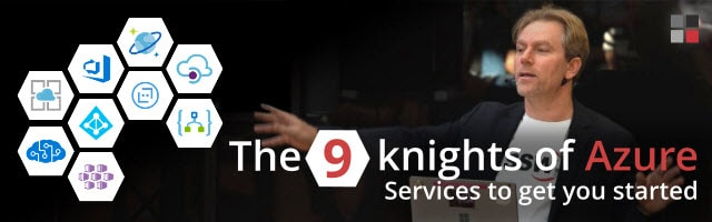 The 9 knights of Azure: services to get you started