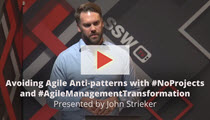 SSW TV - Avoiding Agile Anti-patterns with #NoProjects and #AgileManagementTransformation | John Strieker
