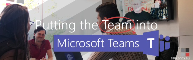 Putting the Team into Microsoft Teams