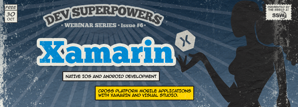 Dev Superpowers Webinar - Xamarin